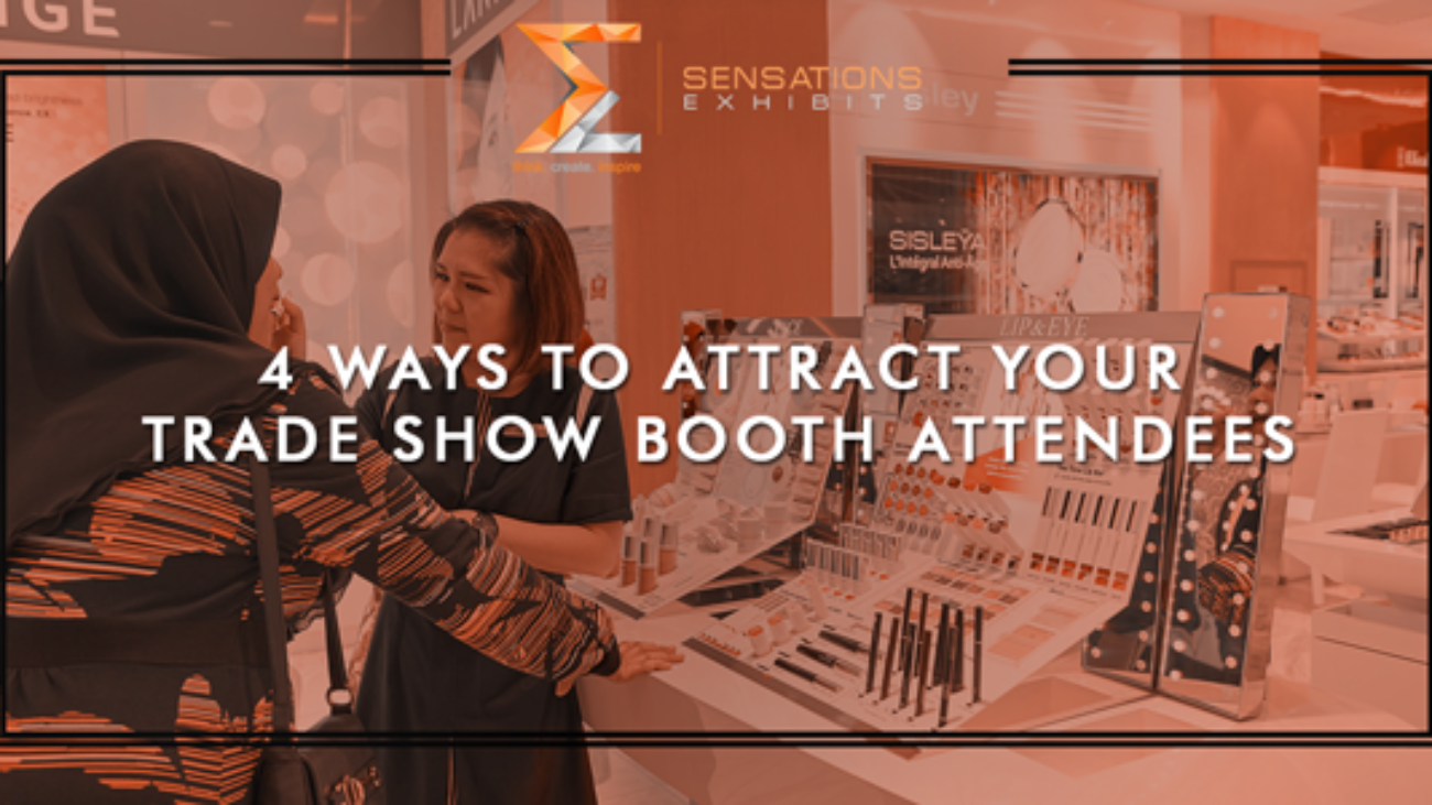 4 Ways To Attract Your Trade Show Booth Attendees