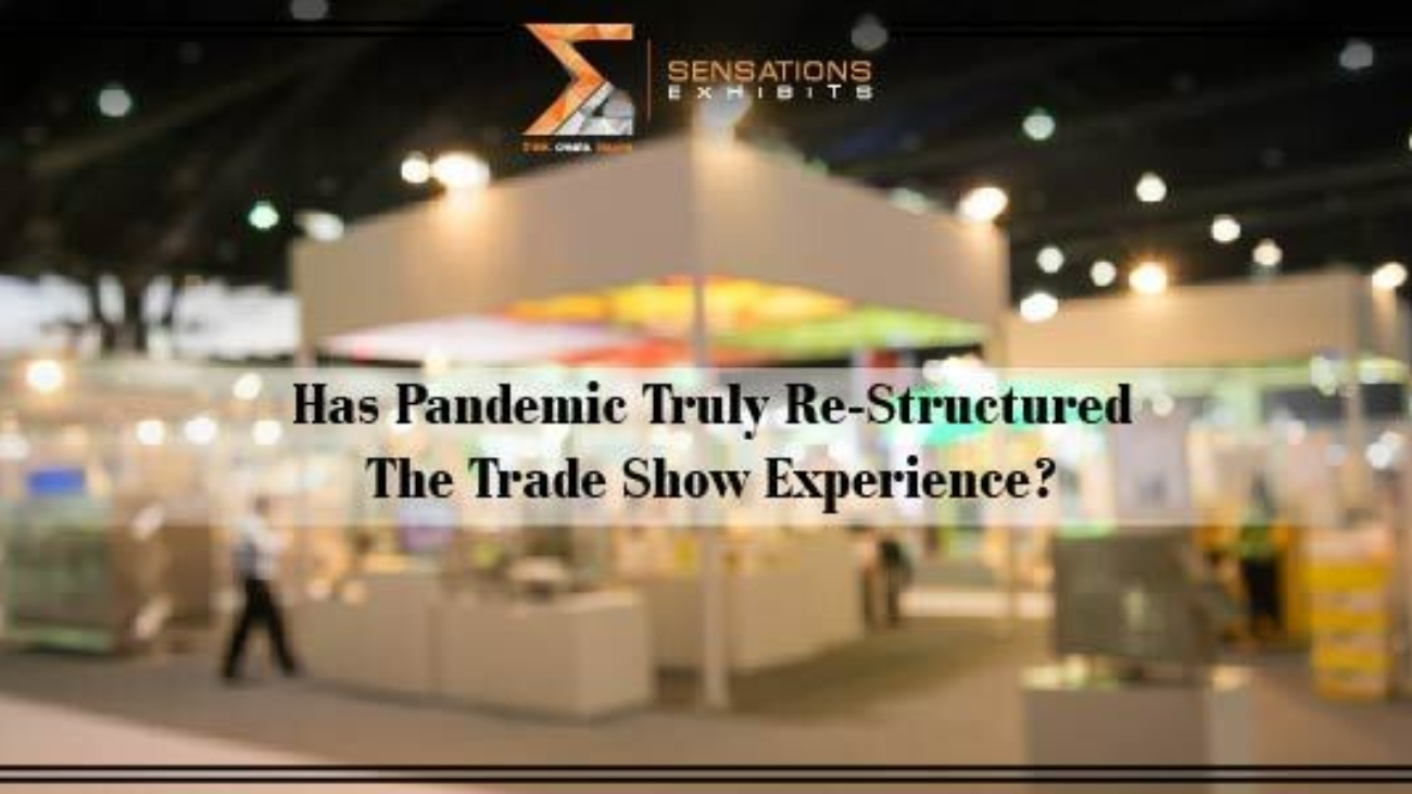 Has-pandemic-truly-re-structured-the-trade-show-experience.