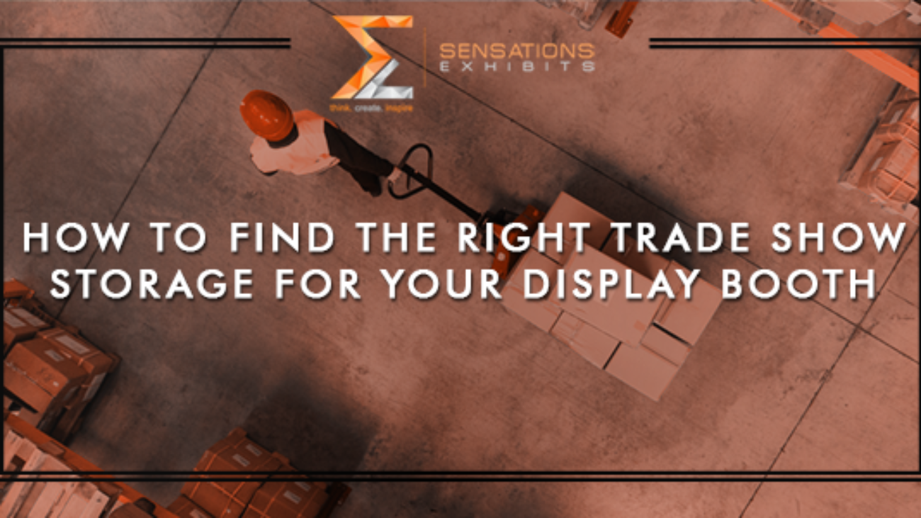 How To Find The Right Trade Show Storage For Your Display Booth