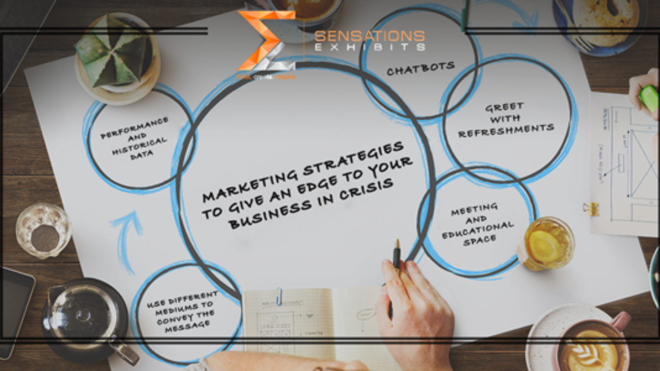 Marketing Strategies To Give An Edge To Your Business In Crisis