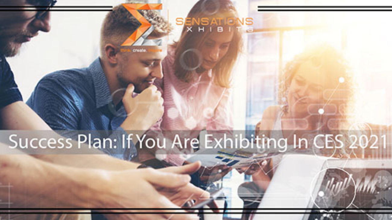 Success Plan: If You Are Exhibiting In CES 2021