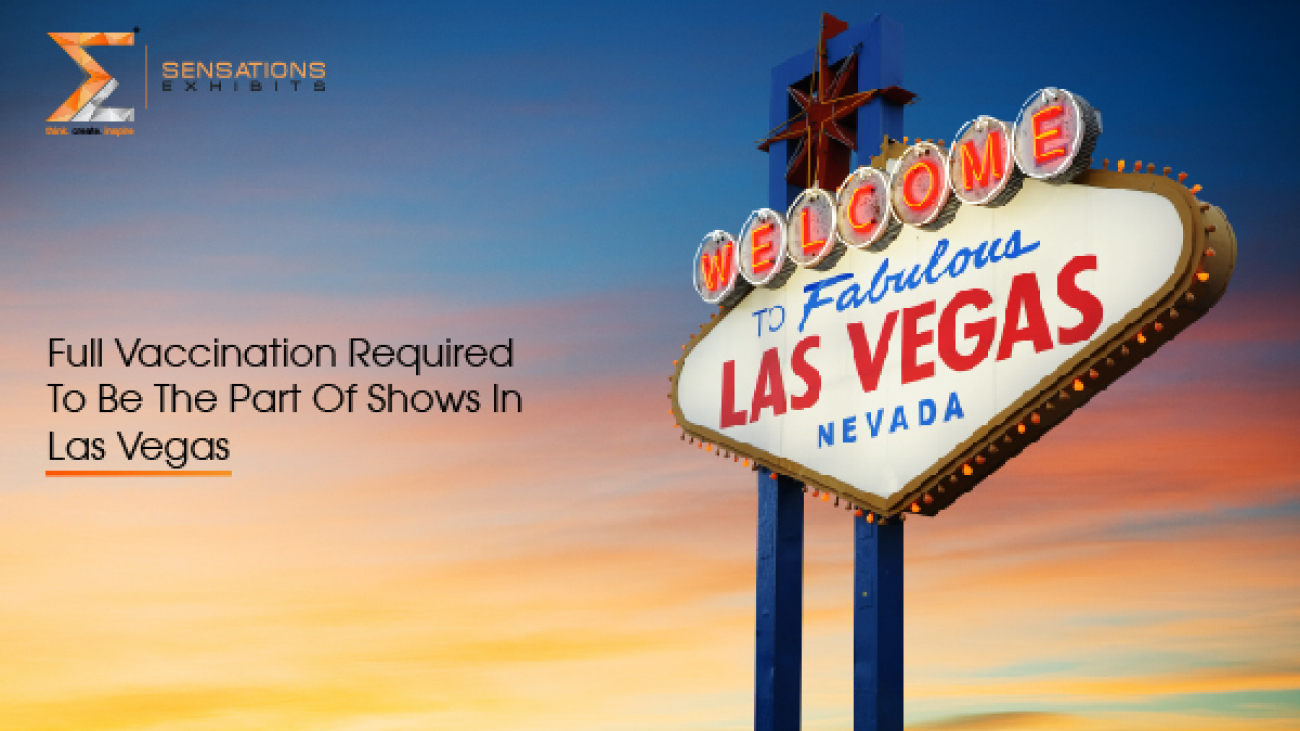 Full Vaccination Required To Be The Part Of Shows In Las Vegas